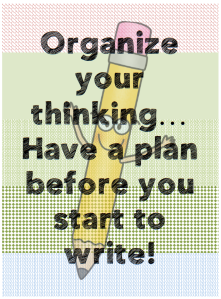 Organize your thinking before you write